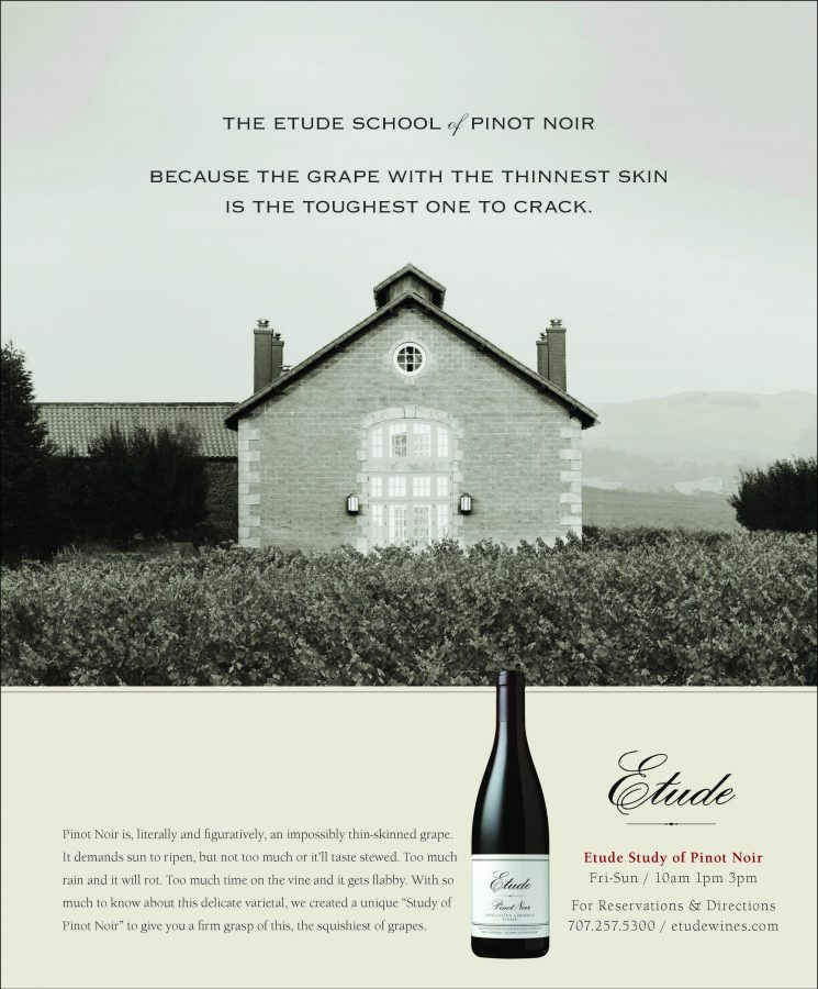 The Etude School of Pinot Noir. Because the grape with the thinnest skin is the toughest one to crack.